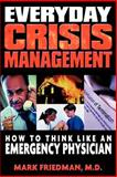 Everyday Crisis Management, Friedman, Mark L., 0971845204