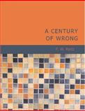 A Century of Wrong, Francis William Reitz, 1426485204