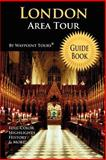 London Area Tour Guide Book (Waypoint Tours Full Color Series), Waypoint Tours, 1468065203