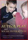 Autism, Play and Social Interaction, Lone Gammeltoft and Marianne Sollok Nordenhof, 1843105209