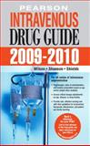 Intravenous Drug Guide 2005-2006, Wilson, Billie Ann and Shannon, Margaret T., 0131145207