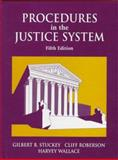 Procedures in the Justice System, Stucky, Gilbert B. and Wallace, Paul H., 0136335209