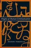 Origins of Human Communication 9780262515207