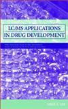 LC/MS Applications in Drug Development, Lee, Mike S., 0471405205