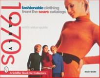 Fashionable Clothing from the Sears Catalogs, Desire Smith, 0764305204