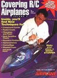 Covering R-C Airplanes, Faye Stilley, 0911295208