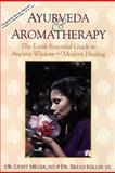 Ayurveda and Aromatherapy, Light Miller and Bryan Miller, 0914955209