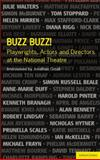 Buzz Buzz! Playwrights, Actors and Directors at the National Theatre, Jonathan Croall, 1408105209