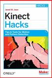 Kinect Hacks : Tips and Tools for Motion and Pattern Detection, Jean, Jared St., 1449315208