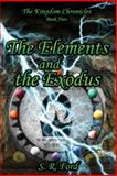 The Elements and the Exodus, S. Ford, 1481825208