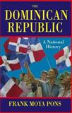 Dominican Republic : A National History, Moya Pons, Frank, 1558765204