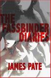 The Fassbinder Diaries, James Pate, 1937865207