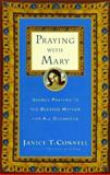 Praying with Mary, Janice T. Connell, 0060615206