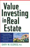 Value Investing in Real Estate, Gary W. Eldred, 0471185205