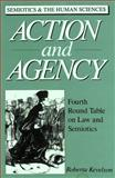 Action and Agency : Fourth Roundtable on Law and Semiotics, Kevelson, Roberta, 0820415200