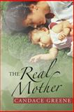 The Real Mother, Candace Greene, 1475975201