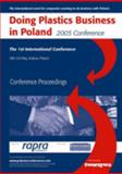 Doing Plastics Business in Poland 2005 : Krakow, Poland, 30-31 May 2005, , 185957520X