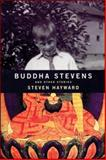 Buddah Stevens : And Other Stories, Hayward, Steven, 1550965204