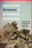 Johann Joachim Winckelmann on Art, Architecture, and Archaeology, Winckelmann, Johann Joachim, 1571135200