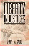 Liberty Injustices, Ernest Gallo, 1935795201