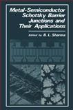Metal-Semiconductor Schottky Barrier Functions and Their Applications, Sharma, B. L., 0306415216