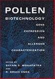 Pollen Biotechnology : Gene Expression and Allergen Characterization, Shyam S. Mohapatra, R.B. Knox, 0412035219