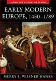 Early Modern Europe, 1450-1789, Merry E. Wiesner-Hanks, 0521005213