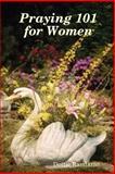 Praying 101 for Women, Dottie Randazzo, 0615155219