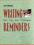 Writing Reminders : Tools, Tips, and Techniques, Burke, Jim, 0867095210