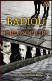 Badiou and the Philosophers : Interrogating 1960s French Philosophy, , 1441195211