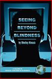 Seeing Beyond Blindness, Kinash, Shelley, 1593115210
