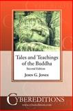 Tales and Teachings of the Buddha : The Jataka Stories in Relation to the Pali Canon, Jones, John Garrett, Sr., 1877275212