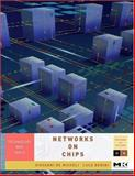 Networks on Chips : Technology and Tools, De Micheli, Giovanni and Benini, Luca, 0123705215