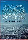 Ecological Geography of the Sea, Longhurst, Alan R., 0124555217