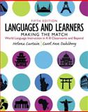 Languages and Learners : Making the Match, World Language Instruction in K-8 Classrooms and Beyond, Curtain, Helena I. and Dahlberg, Carol Ann, 0132855216