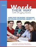Words Their Way with Struggling Readers : Word Study for Reading, Vocabulary, and Spelling Instruction, Bear, Donald R. and Invernizzi, Marcia R., 0135135214