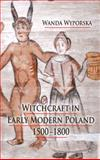 Witchcraft in Early Modern Poland, 1500-1800, Wyporska, Wanda, 0230005217