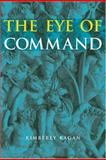 The Eye of Command, Kagan, Kimberly, 0472115219
