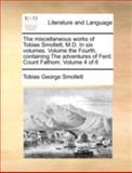 The Miscellaneous Works of Tobias Smollett, M D In, Tobias George Smollett, 1170515215
