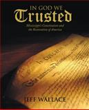 In God We Trusted, Jeff Wallace, 1462735215