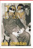 The Drunk, Erik Christian, 1477515216