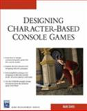 Desiging Character-Based Console Games, Davies, Mark, 1584505214