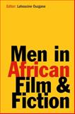 Men in African Film and Fiction, , 1847015212