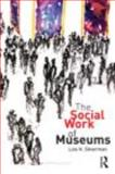 The Social Work of Museums, Silverman, Lois H., 0415775213