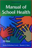 Manual of School Health, Lewis, Keeta DeStefano and Bear, Bonnie J., 0721685218