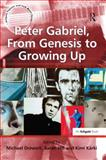 Peter Gabriel from Genesis to Growing Up, Drewett, Michael and Hill, Sarah, 0754665216