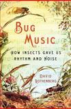 Bug Music, David Rothenberg, 1250005213