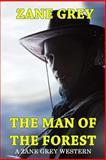The Man of the Forest - a Zane Grey Western, Zane Grey, 1500715212