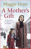 A Mother's Gift, Maggie Hope, 0091945216
