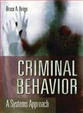 Criminal Behavior : A Systems Approach, Arrigo, Bruce A., 0131915215